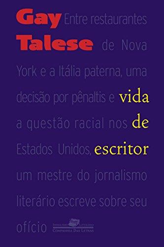 Vida de escritor (Coleção Jornalismo Literário)