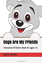 Dogs Are My Friends: Interactive Children's Book for ages 3-5