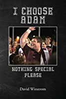 I Choose Adam: Nothing Special Please
