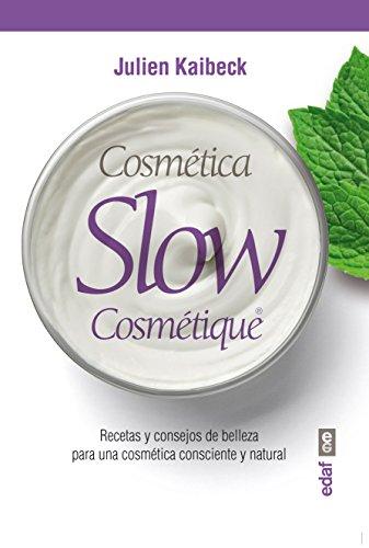 COSMÉTICA SLOW. RECETAS Y CONSEJOS DE BELELZA PARA UNA COSMÉTICA CONSCIENTE Y NATURAL (Plus Vitae)