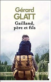 Gailland, père et fils par Gérard Glatt