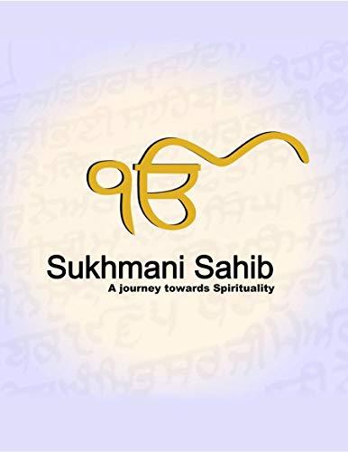 Sukhmani Sahib - A journey towards Spirituality: Spiritual Translation, took Years of Dedicated work by Volunteers. (English Edition)