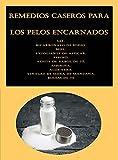 Remedios caseros para los pelos encarnados: Sal, Bicarbonato de sodio, Miel, Exfoliante de azúcar, Pepino, Aceite de árbol de té, Aspirina, Aloe vera, Vinagre de sidra de manzana, Bolsas de té