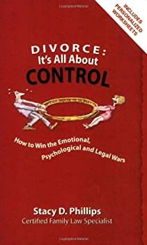 Divorce: It's All About Control; How to Win the Emotional, Psychological And Legal Wars 0964888297 Book Cover