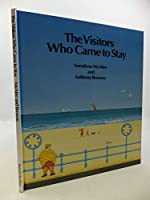 The Visitors Who Came to Stay