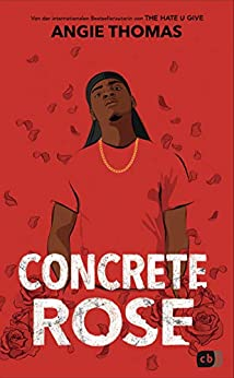 Concrete Rose: Deutschsprachige Ausgabe (German Edition) by [Angie Thomas, Henriette Zeltner-Shane]