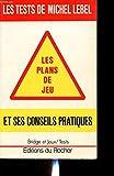 Les tests de Michel Lebel : Les plans de jeu