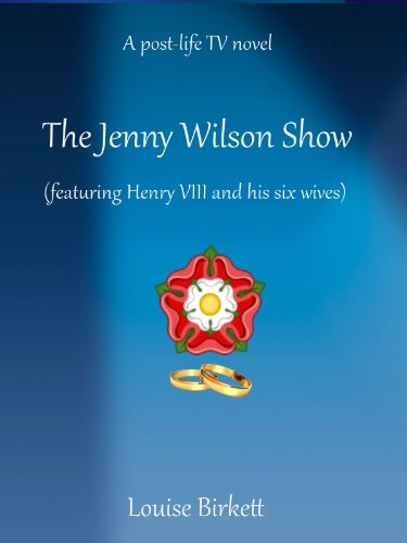 The Jenny Wilson Show featuring Henry VIII and his