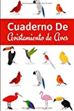 Cuaderno de Avistamiento de Aves: Es un cuaderno con el que va a poder llevar un registro completo de sus avistamientos de aves  | 125 páginas ( 15 x ... | Regalo original para un observador de aves.