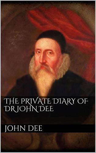 The Private Diary of DR. John Dee (English Edition)