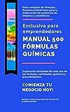 Manual de fórmulas Quimicas: 500 fórmulas Quimicas para el