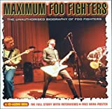 Maximum Foo Fighters: An Audio Biography