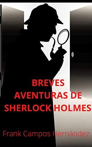 BREVES AVENTURAS DE SHERLOCK HOLMES (POSMODERNAS AVENTURAS DE SHERLOCK HOLMES nº 1)