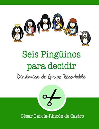Seis pingüinos para decidir: Dinámica de grupo recortable: 6 (Dinámicas