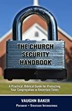 The Church Security Handbook: A Practical Guide for Protecting Your Congregation in Uncertain Times