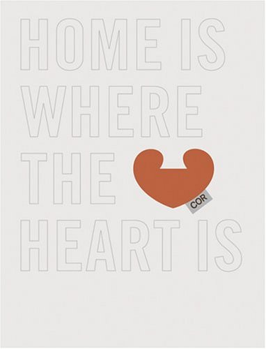 Home is where the Heart is: Why We Live the Way We Live