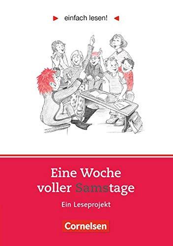 Niveau 1 - Eine Woche voller Samstage: Ein Leseprojekt zu dem gleichnamigen Roman von Paul Maar. Arbeitsbuch mit Lösungen (Einfach lesen! - Leseprojekte: Leseförderung: Für Lesefortgeschrittene)