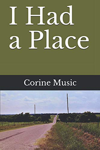 Compare Textbook Prices for I Had a Place  ISBN 9798737055714 by Music, Corine Cullins