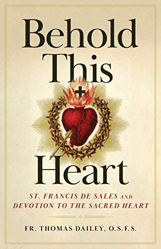 Behold This Heart St Francis de Sales and Devotion to the Sacred Heart product image