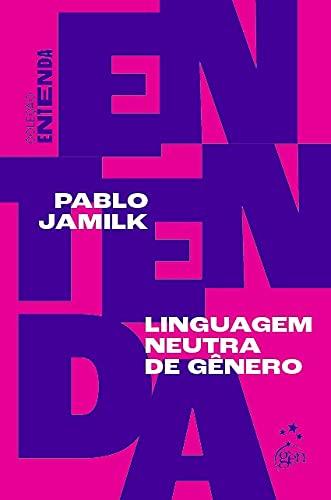 Coleção Entenda - Linguagem Neutra de Gênero
