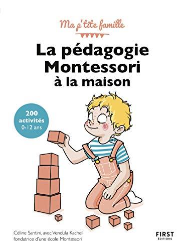 La pédagogie Montessori à la maison : 200 activités, 3è édition