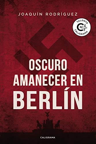 Oscuro amanecer en Berlín eBook: Rodríguez, Joaquín: Amazon.es ...