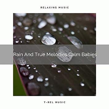 Rain And True Melodies Calm Babies