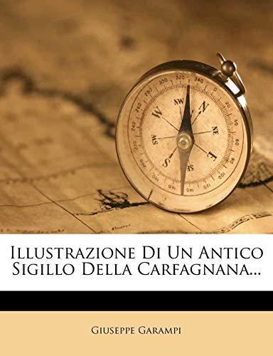 Illustrazione Di Un Antico Sigillo Della Carfagnana...