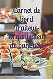 Carnet de bord Traiteur- Organisateur de banquets: Ready Steady Go !