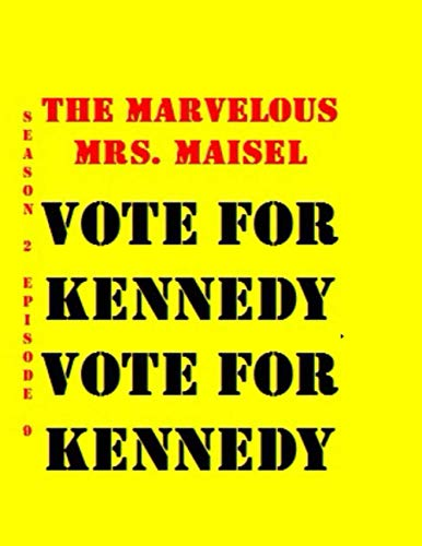 The Marvelous Mrs. Maisel Vote for Kennedy Vote for Kennedy Quotes Library Decorative Birthday Gift (110 Page Big Size) Notebook Collection A ... design styling: Tv Show College Notebok