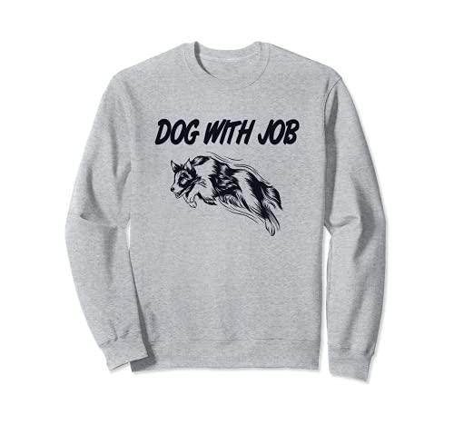 Hund mit Arbeit, Australian Shepherd, Zubehör, Dog with job Sweatshirt