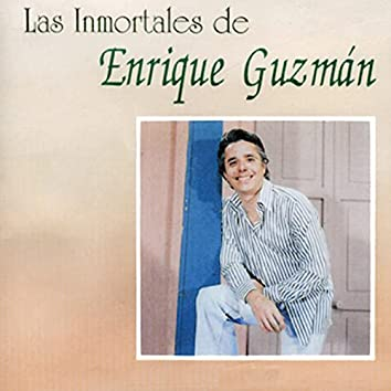 Las Inmortales De Enrique Guzmán