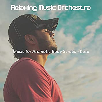 Music for Aromatic Body Scrubs - Koto