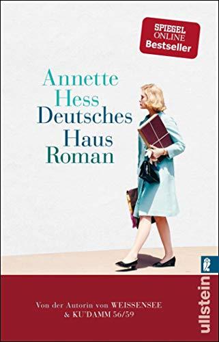 Deutsches Haus: Von der Autorin der TV-Erfolgsserien KU'DAMM 56 / 59 und WEISSENSEE