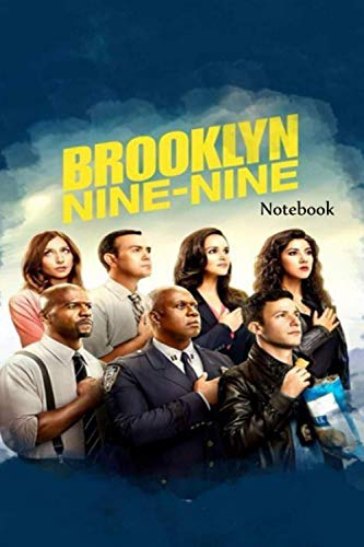 Brooklyn Nine-Nine Notebook: Notebook|Journal| Diary/ Lined - Size 6x9 Inches 100 Pages