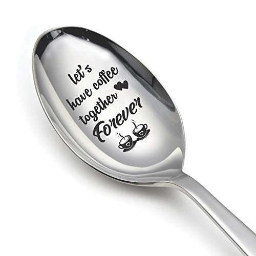 Engraved Spoon (Lets Have Coffee Together Forever)