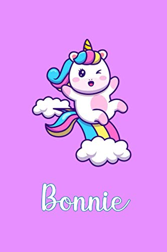 Bonnie : Cute Unicorn Journal: Notebook With Name On Front Cover, 120 pages College Ruled Notebook Journal & Diary for Writing & Note Taking for Girls ... Personalized Notebooks For Girls And Women)