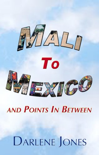 Book: Mali to Mexico and Points In Between by Darlene Jones