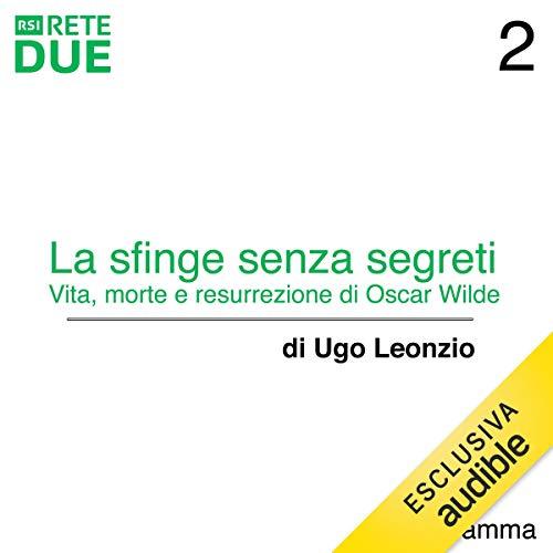 La sfinge senza segreti 2: Vita, morte e resurrezione di Oscar Wilde audiobook cover art