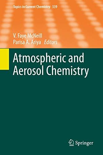 Atmospheric and Aerosol Chemistry (Topics in Current Chemistry (339), Band 339)
