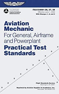 Aviation Mechanic Practical Test Standards for General, Airframe and Powerplant: FAA-S-8081-26, -27, and -28 (Effective June 1, 2003) With Changes 1, 2, and 3 (Practical Test Standards series)