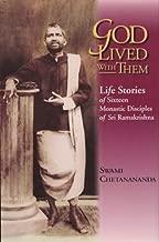 God Lived With Them: Life Stories of Sixteen Monastic Disciples of Sri Ramakrishna