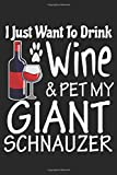 I Just Want to Drink Wine and Pet My Giant Schnauzer: 2021 Funny Giant Schnauzer Mom Planner (Dog Mother Gifts)