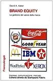 Brand equity. La gestione del valore della marca