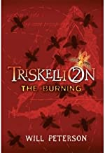 [Triskellion 2: The Burning (Triskellion (Cloth))] [Author: Peterson, Will] [May, 2009]