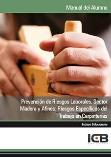 Manual Prevención de Riesgos Laborales. Sector Madera y Afines: Riesgos Específicos del Trabajo en Carpinterías