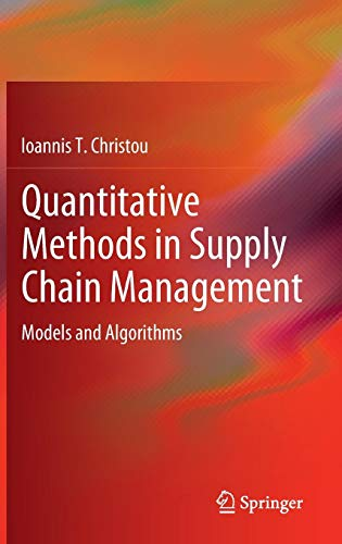 Download Quantitative Methods in Supply Chain Management: Models and Algorithms 0857297651