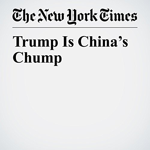 Trump Is China's Chump copertina