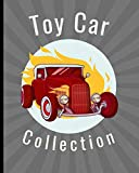 Toy Car Collection: Diecast cars Journal | Buyers | Motor Sports | Vintage Vehicles | Trucks and Trains | Pressed Steel | Wind Up | Limited Edition