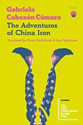 Books Set In Argentina, The Adventures of China Iron by Gabriela Cabezón Cámara - argentina books, argentina novels, argentina literature, argentina fiction, argentina, argentine authors, argentina travel, best books set in argentina, popular argentina books, argentina reads, books about argentina, argentina reading challenge, argentina reading list, argentina culture, argentina history, argentina travel books, argentina books to read, novels set in argentina, books to read about argentina, argentina packing list, south america books, book challenge, books and travel, travel reading list, reading list, reading challenge, books to read, books around the world